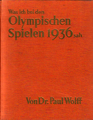 Photo Album 'Was ich bei den Olympischen Spielen 1936 sah' (What I saw at the 1936 Olympic Games) by Dr. Paul Wolff